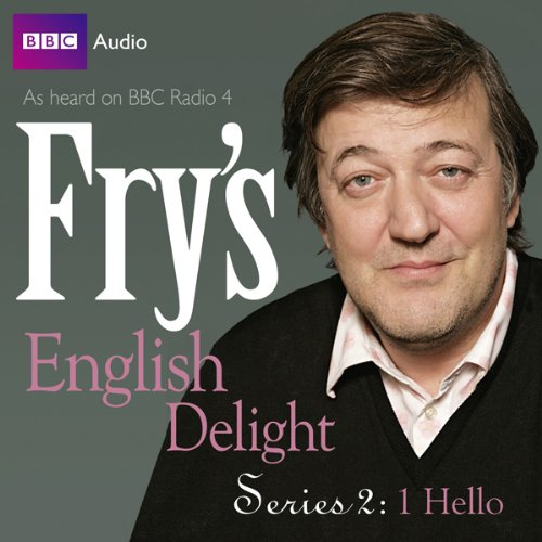 Fry's English Delight: Series 2 - Hello  Audiolibri