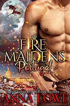 Fire Maidens: Portugal (Billionaires & Bodyguards Book 4) by [Anna Lowe]