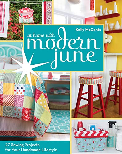At Home with Modern June: 27 Sewing Projects for Your Handmade Lifesty