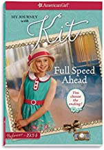 Full Speed Ahead: My Journey with Kit (American Girl: Beforever: Kit)