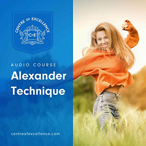 Alexander Technique                   By:                                                                                                                                 Centre of Excellence                               Narrated by:                                                                                                                                 Brian Greyson                      Length: 2 hrs and 13 mins     3 ratings     Overall 4.3