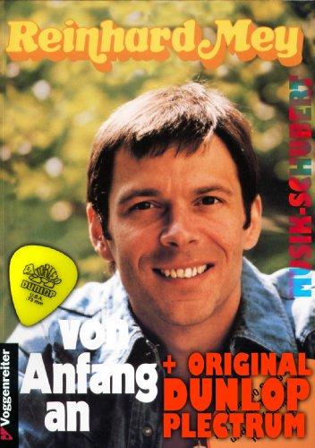 Reinhard Mey - VON ANFANG AN inkl. original Dunlop Plektrum - über 160 Songs mit Noten, Tabulaturen und Zupftechniken für Gitarre! (DIN A4 384 Seiten / Taschenbuch) (Noten/Sheetmusic)