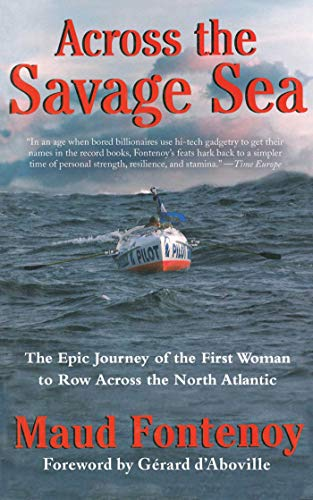 Across the Savage Sea: The Epic Journey of the First Woman to Row Across the North Atlantic (English Edition)