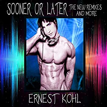 Sooner or Later (The New Remixes & More)