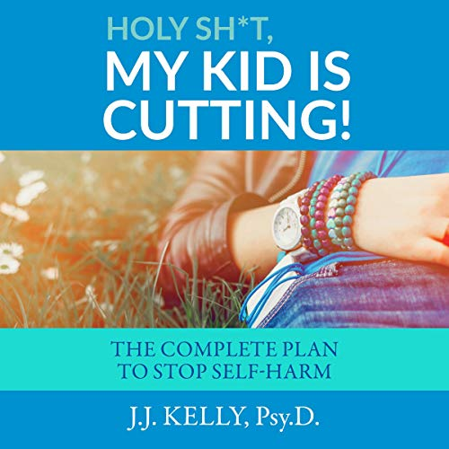 Holy Sh*t, My Kid Is Cutting! cover art
