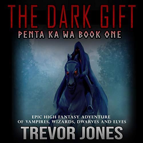 Penta Ka Wa: The Dark Gift Audiobook By Trevor Jones cover art