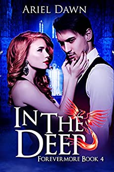 In The Deep (Forevermore Book 4) by [Ariel Dawn]