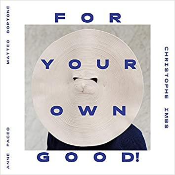 ForYourOwnGood! (feat. Anne Paceo, Matteo Bortone)