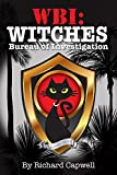 WBI: Witches Bureau of Investigation, by Richard Capwell