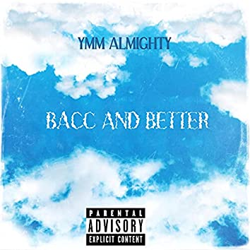 BACC AND BETTER