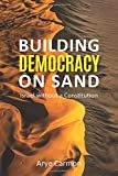 Building Democracy on Sand: Israel Without a Constitution - Arye Carmon