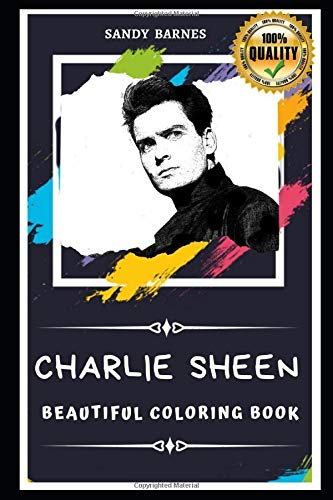 Charlie Sheen Beautiful Coloring Book: Stress Relieving Adult Coloring Book for All Ages