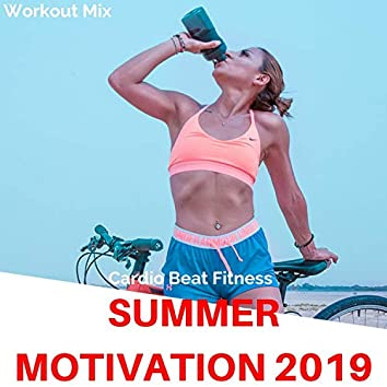 Summer Motivation 2019 (Workout Mix)