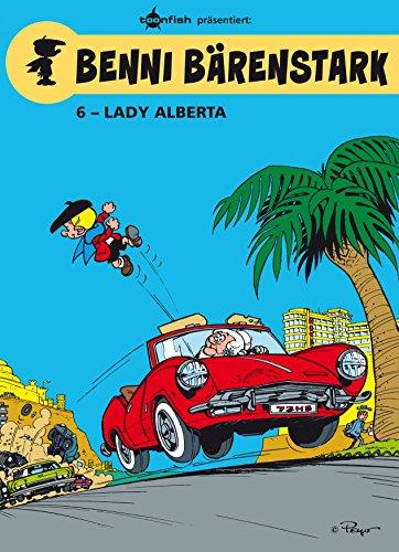 Benni Bärenstark Bd. 6: Lady Alberta (German Edition)