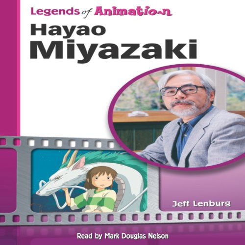Hayao Miyazaki: Japan's Premier Anime Storyteller (Legends of Animation) audiobook cover art