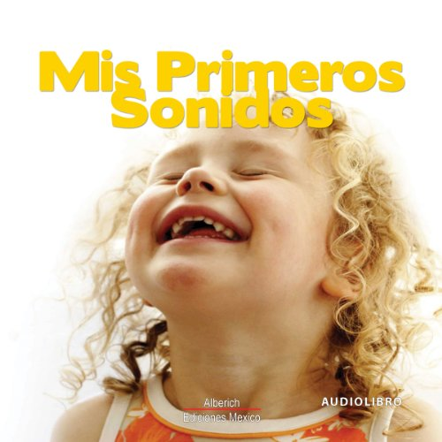 Mis primeros sonidos [My First Sounds] audiobook cover art
