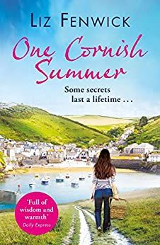One Cornish Summer: The feel-good summer romance to read on holiday this year by [Liz Fenwick]