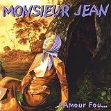 Lamour Fou by Monsieur Jean (2004-05-04)