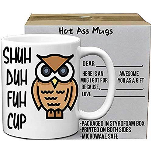 Shuh Spirit Fuh Cup Owl Funny White 11oz Coffee Mug Regalo increíble para mamá Papá Padre Hermano Hermana Trabajadores Boss Owl Lovers y todos