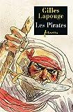 Les pirates - Forbans, flibustiers, boucaniers et autres gueux de mer