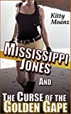 Mississippi Jones and the Curse of the Golden Gape (English Edition)