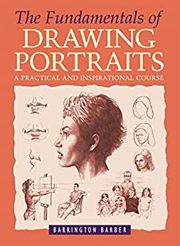 The Fundamentals of Drawing Portraits by [Barrington Barber]