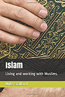 Islam: Living and working with Muslims.