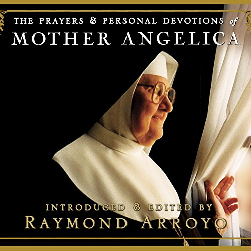 The Prayers and Personal Devotions of Mother Angelica audiobook cover art