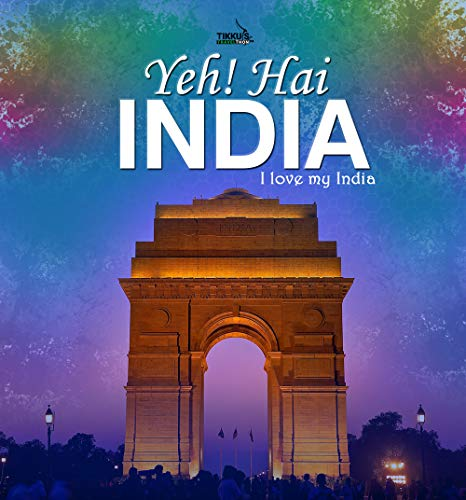 Yeh! Hai INDIA by [Anuj Tikku]