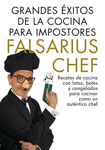 Grandes éxitos de la cocina para impostores: Recetas de cocina con latas y congelados para cocinar como un verdadero chef (Obras diversas)