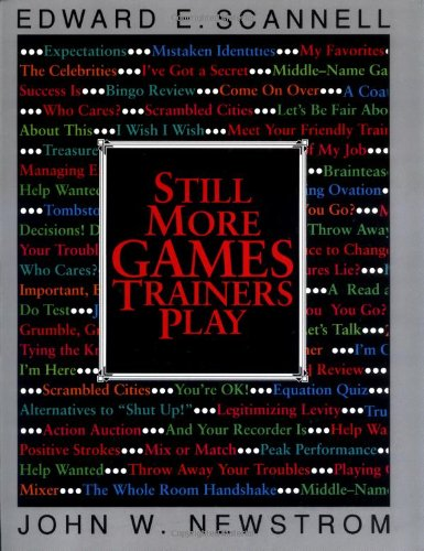 Still More Games Trainers Play: Experiential Learning Exercises (McGraw-Hill Training)