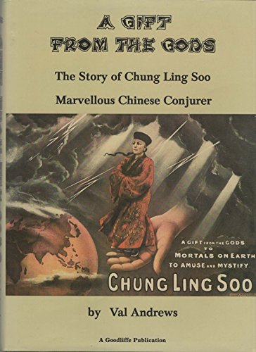 A Gift from the Gods: the Story of Chung Ling Soo Marvelous Chinese Conjurer