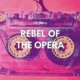 Rebel of the Opera