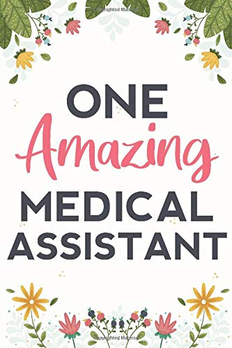 Compare Textbook Prices for One Amazing Medical Assistant: Lined, 120 Pages Perfect for Notes Journaling work related health gift for nurse and for woman  ISBN 9781658593717 by publishing, Medical