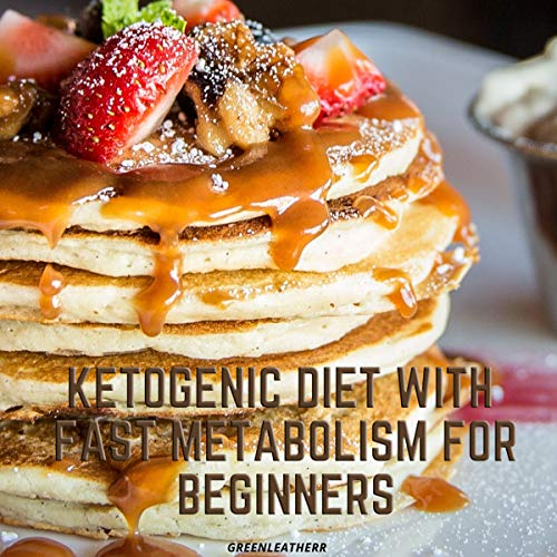 Ketogenic Diet with Fast Metabolism for Beginners audiobook cover art