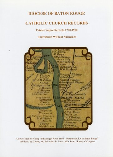 Diocese of Baton Rouge Catholic Church Records: Individuals Without Surnames: Pointe Coupee 1770-1900 (English Edition)