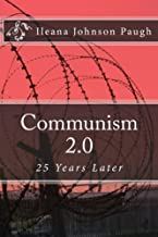 Communism 2.0: 25 Years Later by Dr. Ileana Paugh Johnson (2015-02-25)