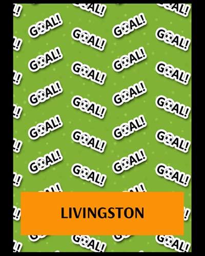 Livingston: Life Planner, Livingston FC Personal Journal, Livingston Football Club, Livingston FC Diary, Livingston FC Planner, Livingston FC