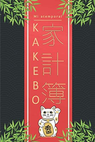 Mi Atemporal KAKEBO: Cuaderno diario para la gestión de cuentas para mantener un presupuesto y ahorrar con el método japonés | para...