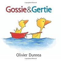 Gossie and Gertie (Gossie & Friends) by Olivier Dunrea(2007-02-12)
