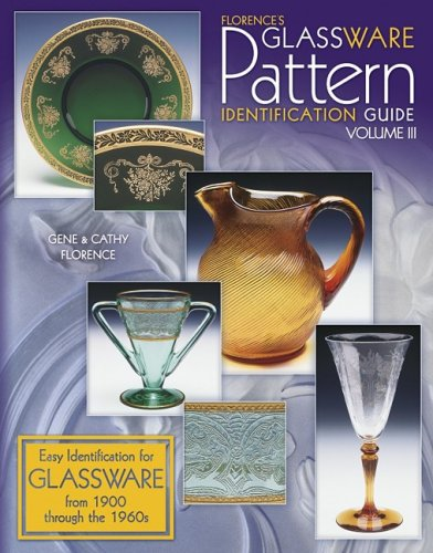 Compare Textbook Prices for Florence's Glassware Pattern Identification Guide, Vol. 3  ISBN 9781574323153 by Florence, Gene,Florence, Cathy