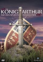 König Arthur - Auf den Spuren der Legende