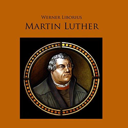 Martin Luther: Werk und Leben des Reformators als Hörspiel audiobook cover art