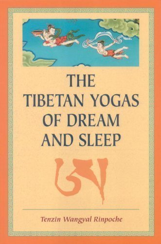 The Tibetan Yogas Of Dream And Sleep of Tenzin Wangyal Rinpoche 1st (first) USA Edition on 26 October 1998