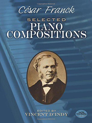Cesar Franck Selected Piano Compositions (Dover Music for Piano)