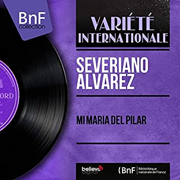 Mi Maria del Pilar (feat. Alan Gate y Su Orquesta) [Mono Version]