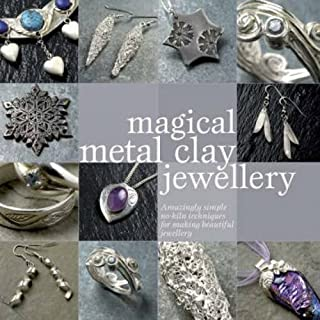 Magical Metal Clay Jewellery: Amazingly Simple No-Kiln Techniques for Making Beautiful Jewellery by Sue Heaser (2008-05-03)
