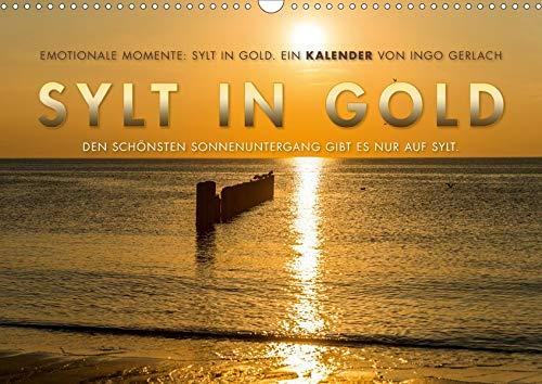 Emotionale Momente: Sylt in Gold. (Wandkalender 2020 DIN A3 quer): Die Insel Sylt hat den schönsten Sonnenuntergang, so die Meinung aller ... (Monatskalender, 14 Seiten ) (CALVENDO Orte)