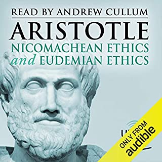 Nicomachean Ethics and Eudemian Ethics                   By:                                                                                                                                 Aristotle                               Narrated by:                                                                                                                                 Andrew Cullum                      Length: 14 hrs and 42 mins     1 rating     Overall 5.0