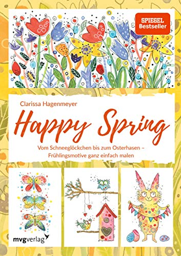 Happy Spring: Vom Schneeglöckchen bis zum Osterhasen – Frühlingsmotive ganz einfach malen